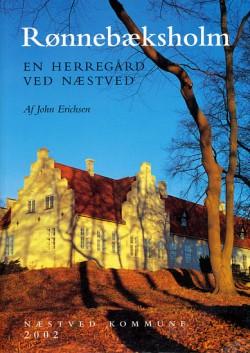 Rønnebæksholm - en herregård ved Næstved