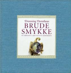 Dronning Dorotheas brude smykke - til bryllup i 1500-tallets København