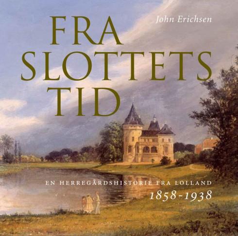 John Erichsen: Fra slottets tid. Museum Lolland-Falster