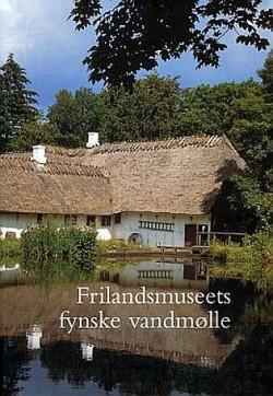 John Erichsen - Frilandsmuseets fynske vandmølle