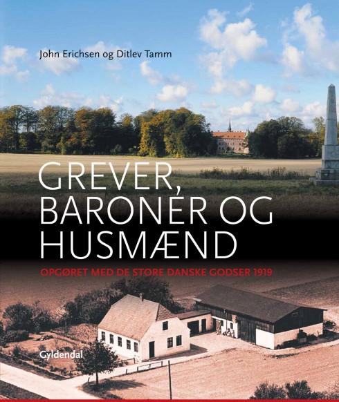 Ditlev Tamm, og John Erichsen: Grever, baroner og husmænd. Gyldendal 2014