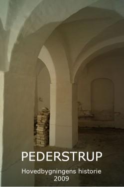 Pederstrup, hovedbygningens historie, 2009