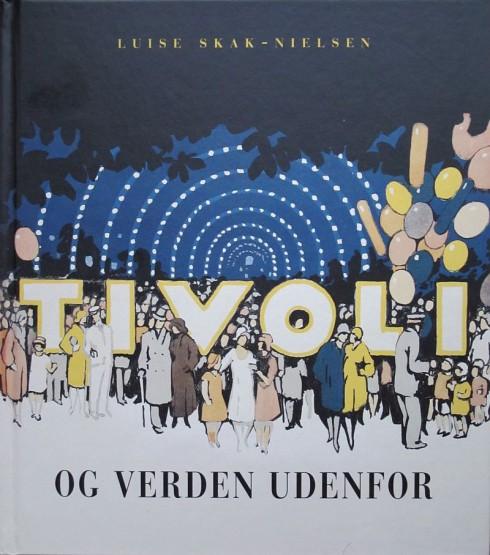 Luise Skak-Nielsen: Tivoli og verden udenfor